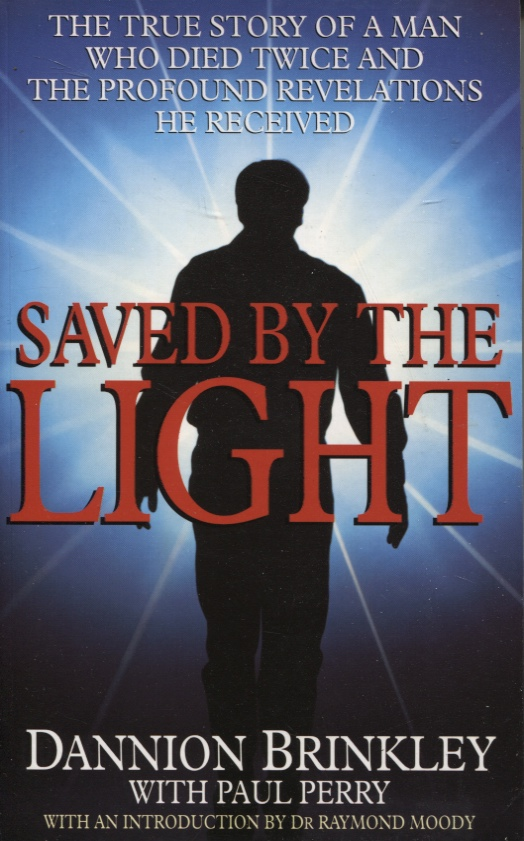 Image for SAVED BY THE LIGHT True Story of a Man Who Died Twice and the Profound Revelations He Received