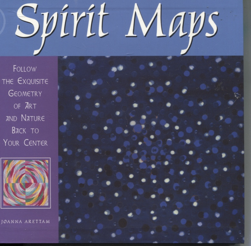 Image for Spirit Maps : Follow the Exquisite Geometry of Art and Nature Back to Your Center