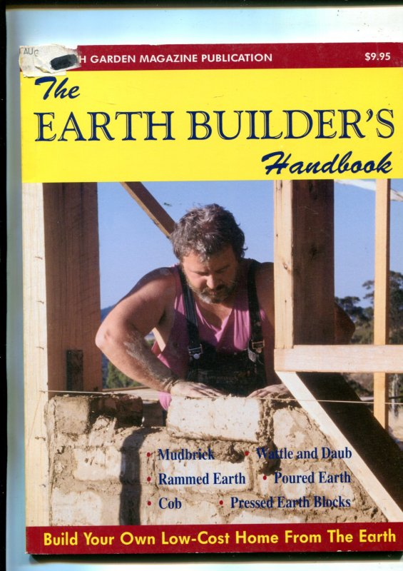 Image for The Earth Builder's Handbook Build Your Own Low-Cost Home from the Earth