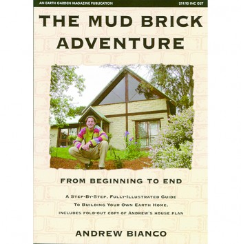 Image for THE MUD BRICK ADVENTURE : FROM BEGINNING TO END A Step-By-Step Fully Illustrated Guide to Building Your Own Earth Home Includes Fold-Out Copy of Andrew's House Plans.