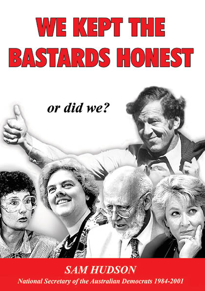 Image for WE KEPT THE BASTARDS HONEST Or Did We?