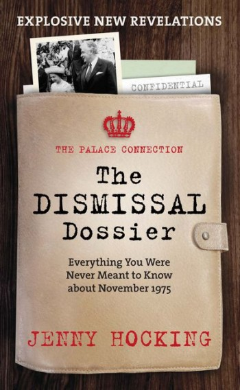 Image for DISMISSAL DOSSIER Everything You Were Never Meant to Know about November 1975