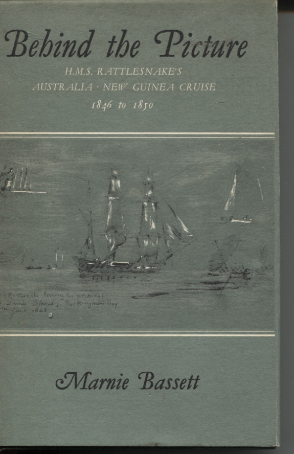 Image for BEHIND THE PICTURE : H.M.S. RATTLESNAKE'S AUSTRALIA - NEW GUINEA CRUISE 1846 - 1850