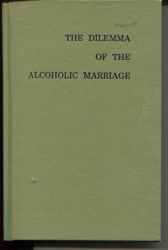 Image for The Dilemma Of The Alcoholic Marriage