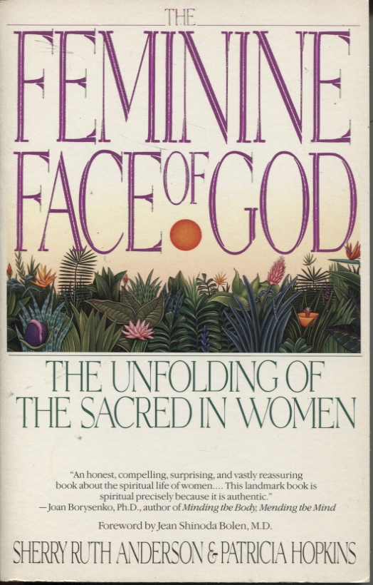 Image for The Feminine Face Of God  The Unfolding Of The Sacred In Women