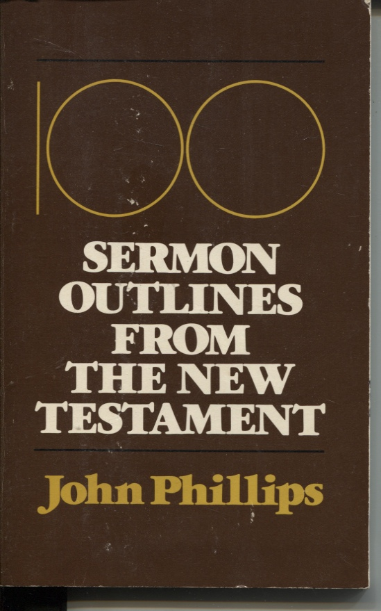 Image for 100 SERMON OUTLINES FROM THE NEW TESTAMENT