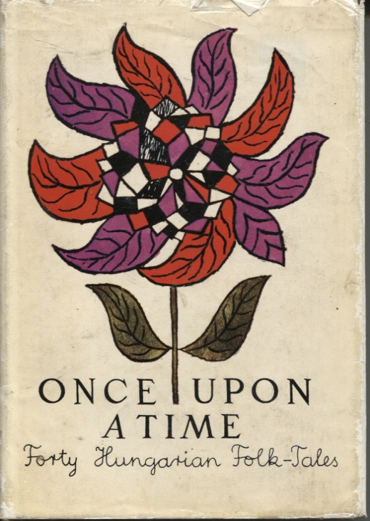 Image for ONCE UPON A TIME : FORTY HUNGARIAN FOLK-TALES
