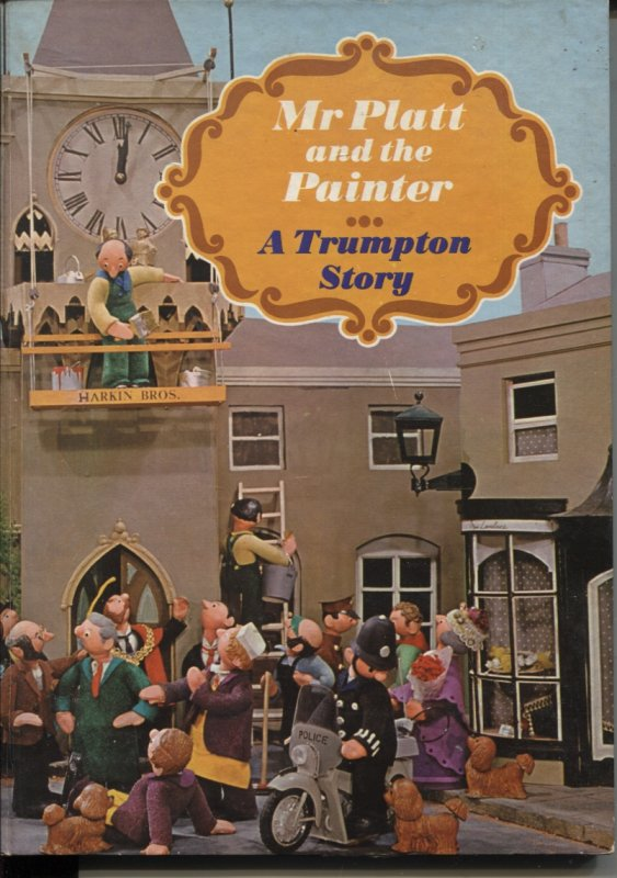 Image for MR PLATT AND THE PAINTER : A TRUMPTON STORY Retold by Deidre Dillon from the Puppet Film by Gordon Murray As Presented on Bbc Tv