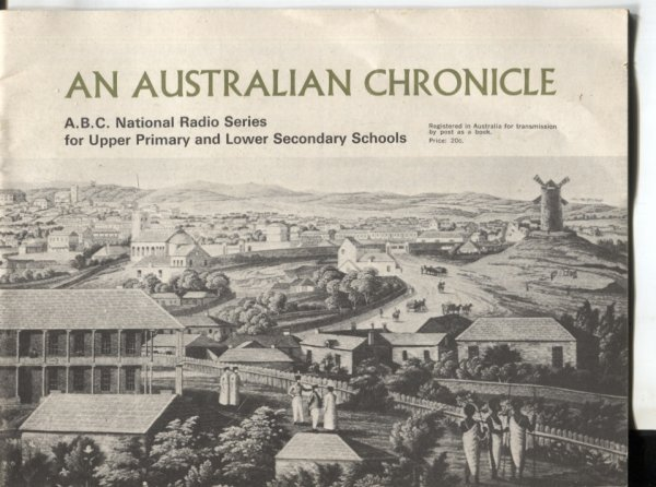 Image for AN AUSTRALIAN CHRONICLE : ABC NATIONAL RADIO SERIES FOR UPPER PRIMARY AND LOWER SECONDARY SCHOOLS National Radio Series in History.