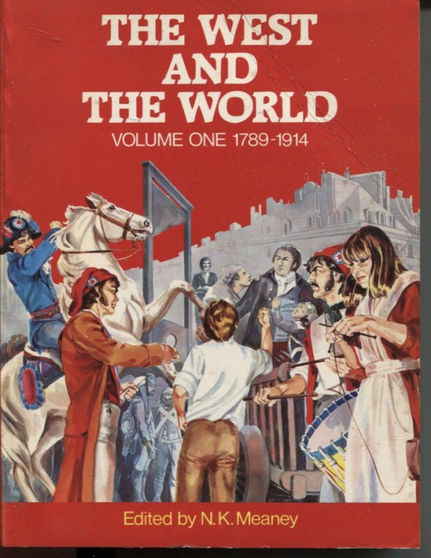 Image for THE WEST AND THE WORLD : 1789-1914 A Combined Textbook and Documents Book for Senior Students of History.