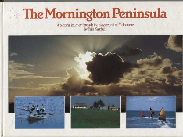 Image for The Mornington Peninsula. a Pictorial Journey through the Playground of Melbourne