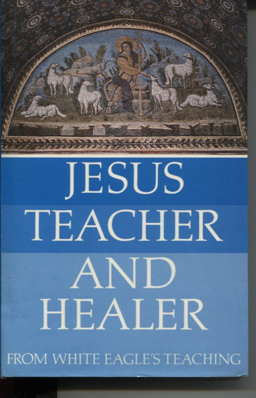 Image for JESUS TEACHER AND HEALER FROM WHITE EAGLE'S TEACHING