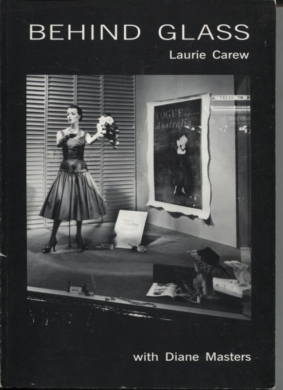 Image for BEHIND GLASS : LAURIE CAREW WITH DIANE MASTERS