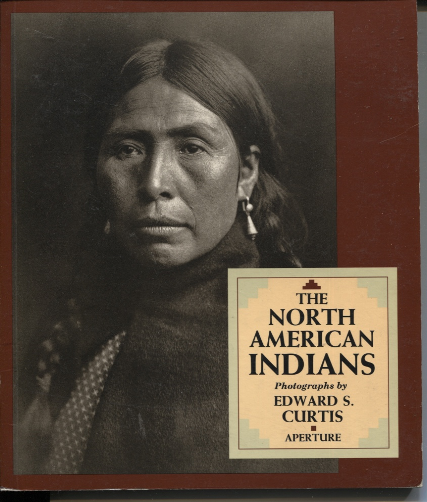 Image for The North American Indians A Selection of Photographs by Edward S. Curtis. Text Compiled with an Introduction by Joseph Epes Brown
