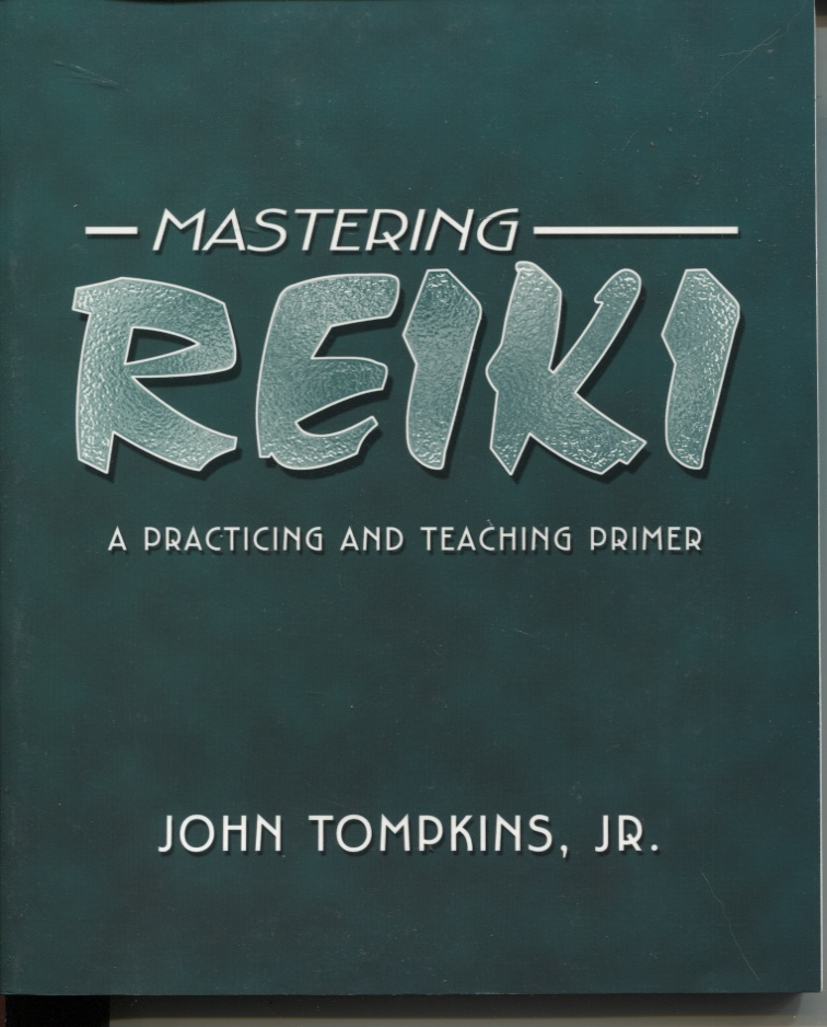 Image for Mastering Reiki: a Practicing and Teaching Primer