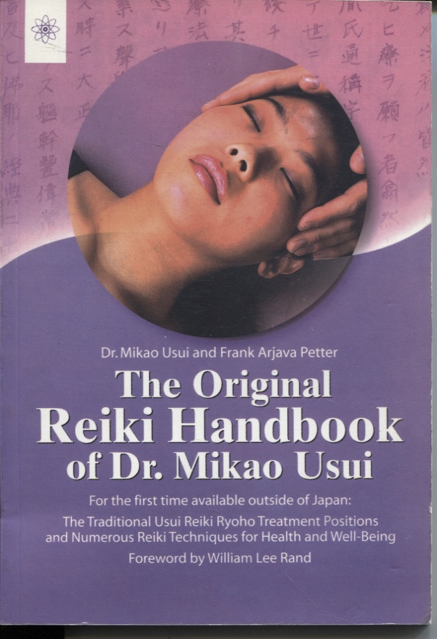 Image for The Original Reiki Handbook Of Dr. Mikao Usui  The Traditional Usui Reiki Ryoho Treatment Positions And Numerous Reiki Techniques For Health And Well-being