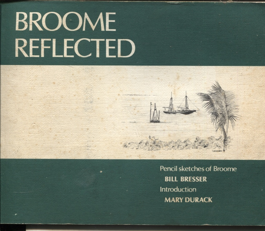 Image for BROOME REFLECTED : PENCIL SKETCHES OF BROOME