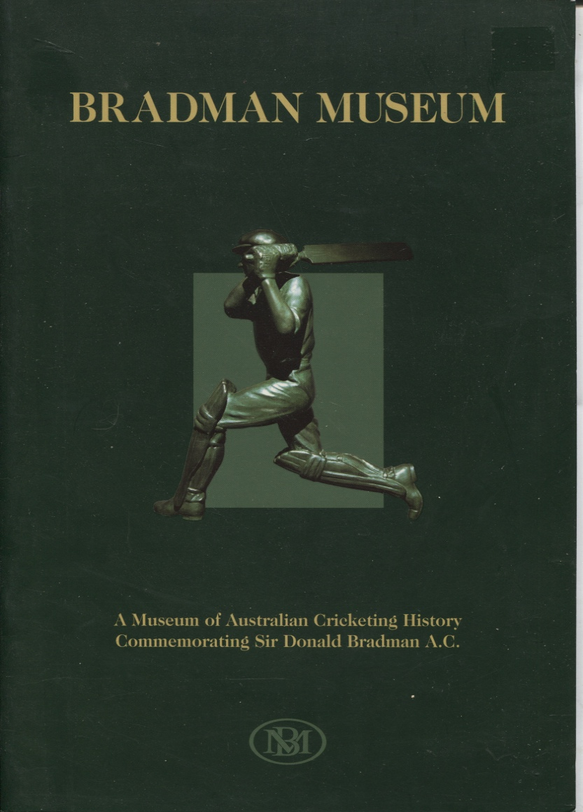 Image for BRADMAN MUSEUM : A MUSEUM OF AUSTRALIAN CRICKETING HISTORY COMMEMORATING SIR DONALD BRADMAN A.C.