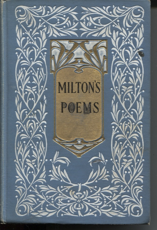 Image for THE POETICAL WORKS OF JOHN MILTON With Introductions by David Masson. Biographical Sketches by Nathan Haskell Dole