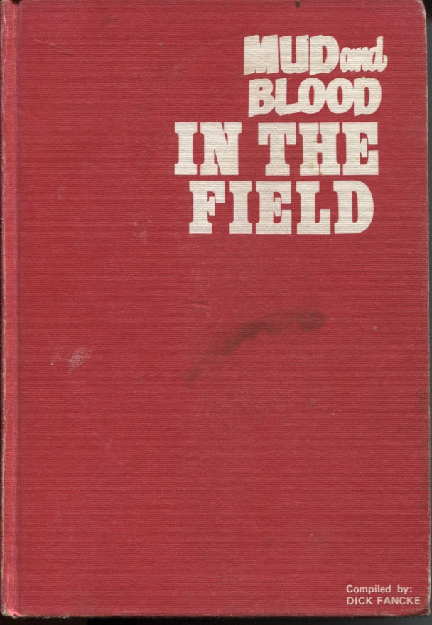 "Image for Mud And Blood In The Field This Volume Contains a Full Collection of all Newsletters Issued by the 2/23rd Australian Infantry Battalion, ""Albury's Own"", 9th Division, from December 1941 Until August 1945, and Wasritten and Composed by the Officers and Men of the Battalion While On"