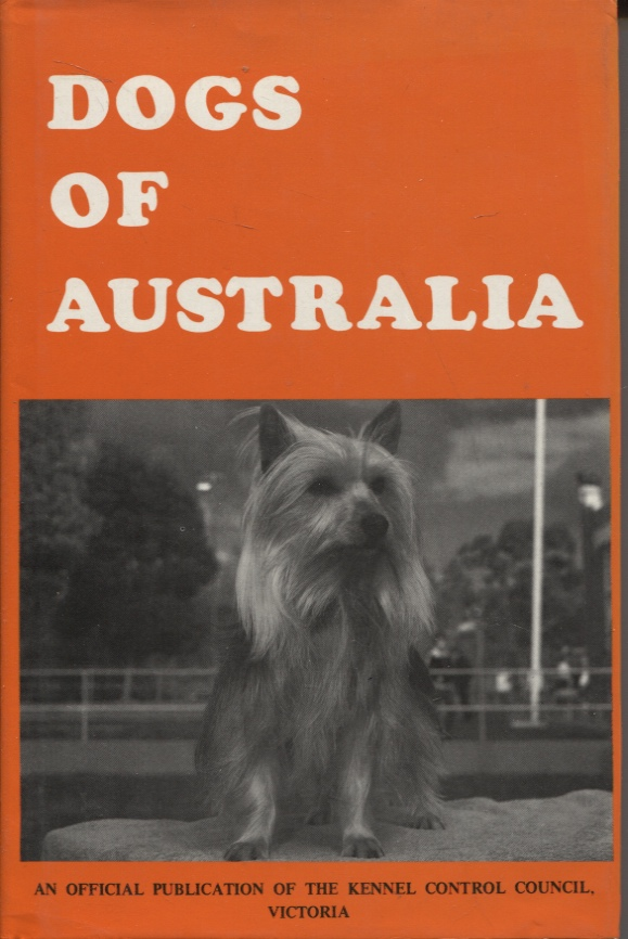 Image for Dogs of Australia : an Official Publication of the Kennel Control Council of Victoria