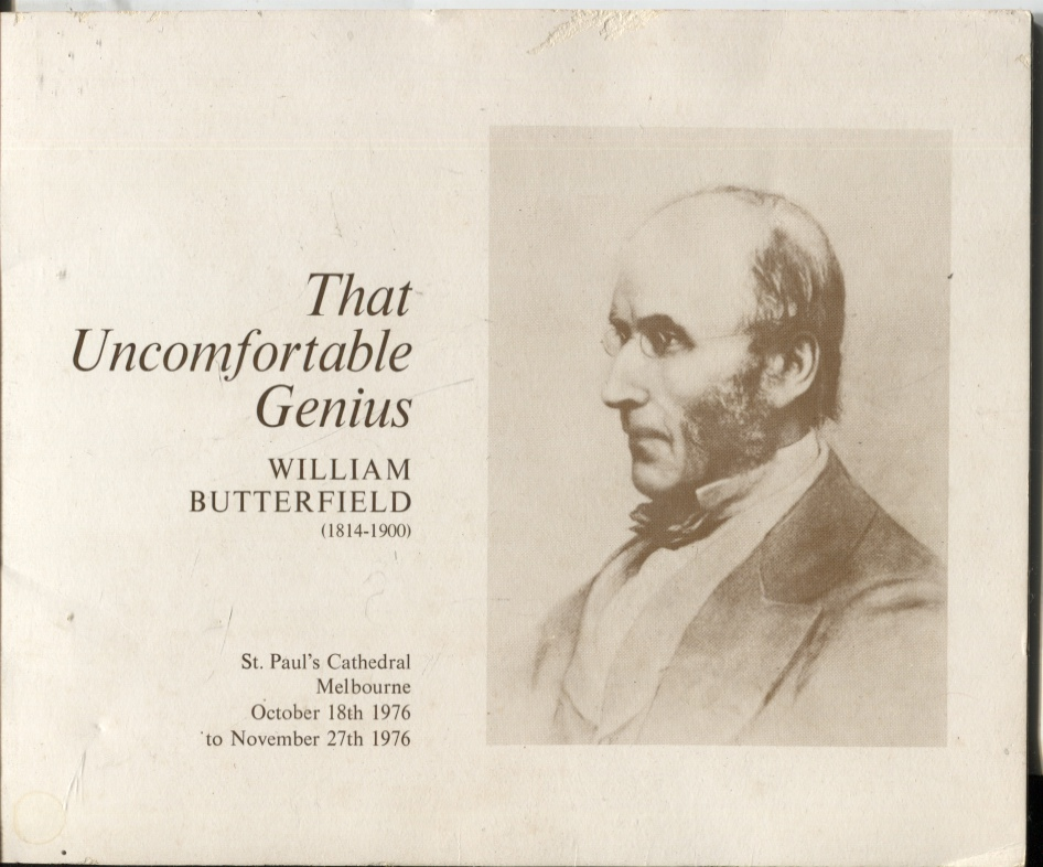 Image for THAT UNCOMFORTABLE GENIUS : WILLIAM BUTTERFIELD ARCHITECT 1814 - 1900. AN EXHIBITION OF ORIGINAL DRAWINGS AND PLANS FOR ST PAUL'S CATHEDRAL MELBOURNE OCTOBER 18TH 1976 TO NOVEMBER 27TH 1976