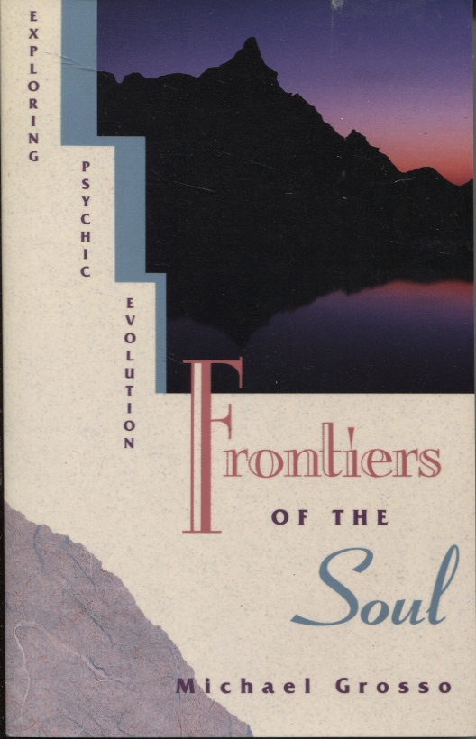 Image for Frontiers of the Soul : Exploring Psychic Evolution